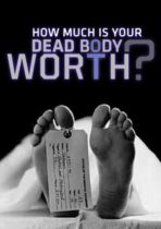 How-much-is-your-dead-body-worth